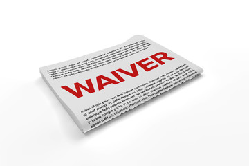 Waivers – Trust Us, Read Them!
